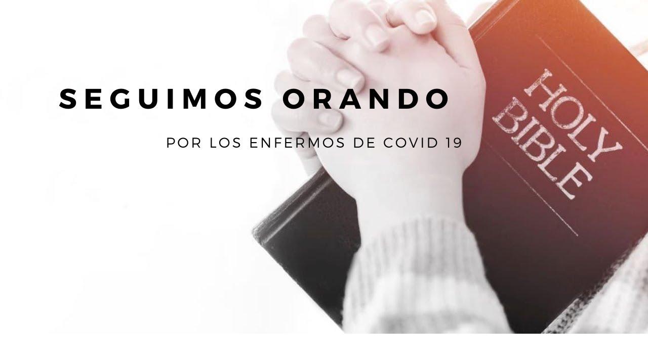 Seguimos orando por los enfermos del Covid 19