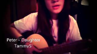 Peter - Daughter (Acoustic Cover)