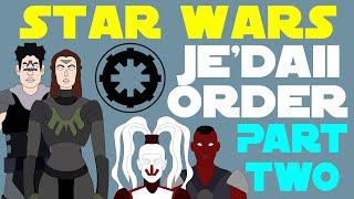 Star Wars Legends: Je'daii Order (Part 2 of 2)