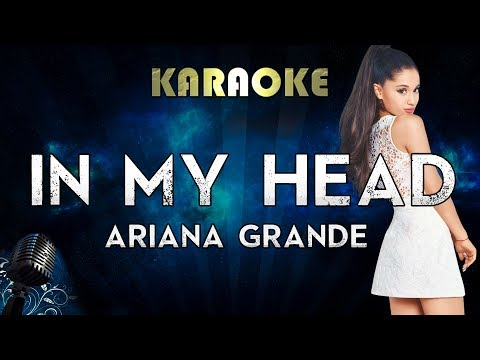 Ariana Grande - in my head (Karaoke Instrumental)
