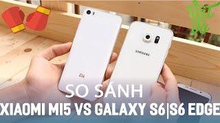 Vật Vờ| So sánh chi tiết Xiaomi Mi5 và Samsung Galaxy S6|S6 Edge