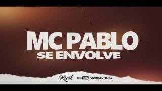 MC Pablo - Se Envolve (Prod. DJ Rust)