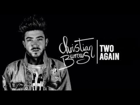 Christian Burrows - Two Again (2017 Official Audio) Lyrics