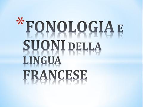 1. FONOLOGIA E I SUONI DELLA LINGUA FRANCESE 1/5
