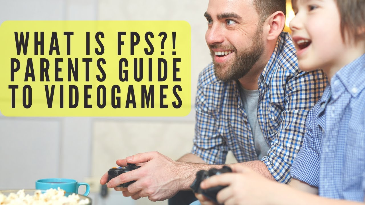 What is FPS? Parents guide to Video Games!