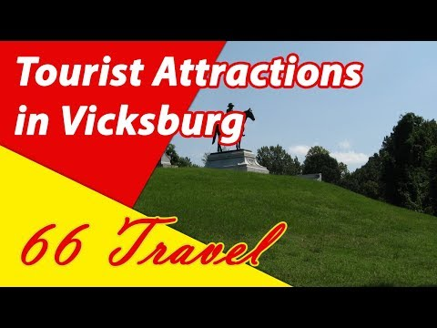 List 8 Tourist Attractions in Vicksburg, Mississippi | Travel to United States
