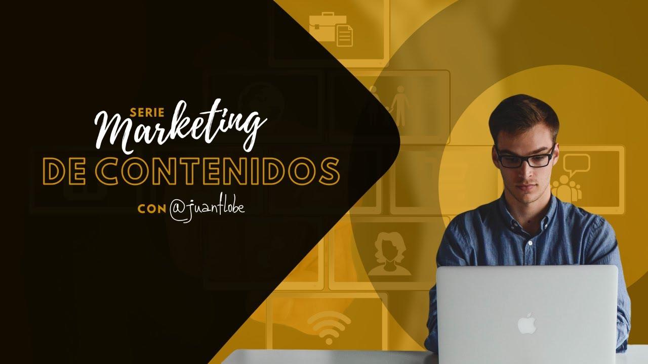Clase 1 serie Marketing de Contenidos