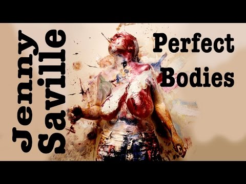Perfect Bodies  - The Thing About...Jenny Saville