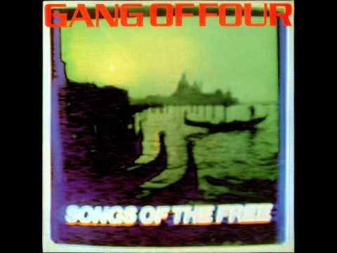 Gang Of Four - Songs Of The Free [1982, FULL ALBUM + bonus tracks]