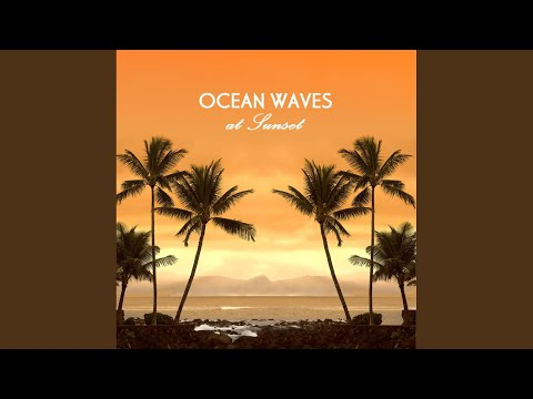 Ocean Sounds at Sunset Beach - Soothing Nature Sounds and Ocean Wave Surf for Relaxation,...