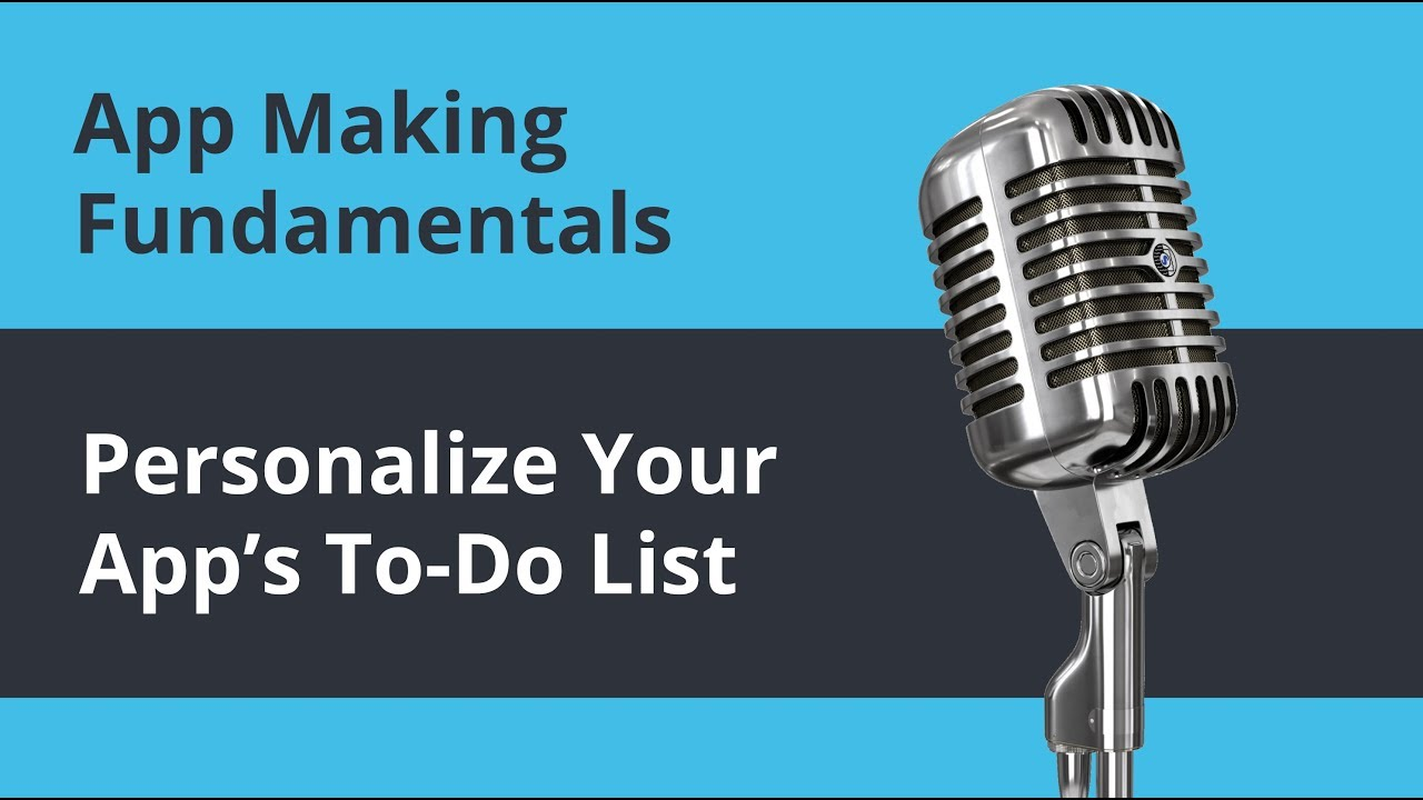 How to Personalize Your App's To-Do List | App Making Fundamentals | AppSheet