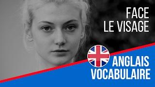 Apprendre l'anglais - vocabulaire: Dictionnaire visuel Anglais - le visage