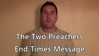 The Two Preachers - End Times Message