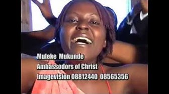 MUREKE MUKUNDE, AMBASSADORS OF CHRIST CHOIR, COPYRIGHT RESERVED 2004