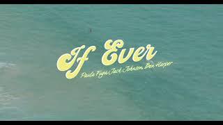 """If Ever"" -  Paula Fuga with Jack Johnson (featuring Ben Harper) - Lyric Video"