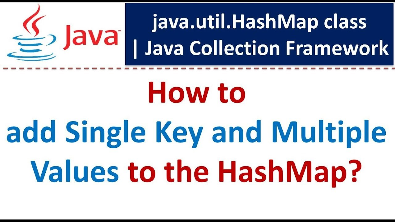 How to add Single Key and Multiple Values to the HashMap?   Java Collection  Framework