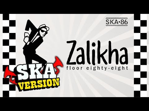 SKA 86 - ZALIKHA (Floor 88) SKA Reggae Version Mp3