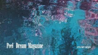 Peel Dream Magazine - It's My Body
