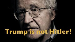 "Noam Chomsky Debunks ""Trump is Hitler"" Narrative"