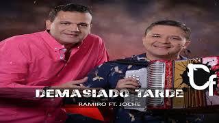Demasiado Tarde- Ramiro Ft. Joche