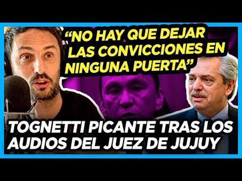 TOGNETTI CRÍTICO ¿Alberto debe intervenir el Poder Judical de Jujuy?