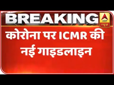 coronavirus:-icmr-releases-new-guidelines-for-health-officials- -abp-news