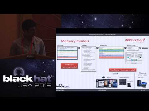 Black Hat 2013 - Shattering Illusions in Lock-Free Worlds: Compiler/Hardware Behaviors in OS and VMs