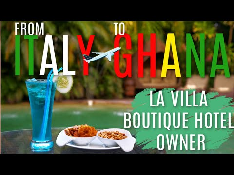 STARTING A BUSINESS IN GHANA | Owner Of La Villa Boutique Hotel in Ghana