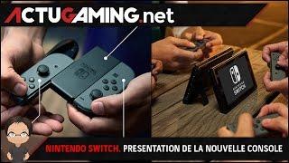 Nintendo Switch : Présentation et résumé des infos de la console !