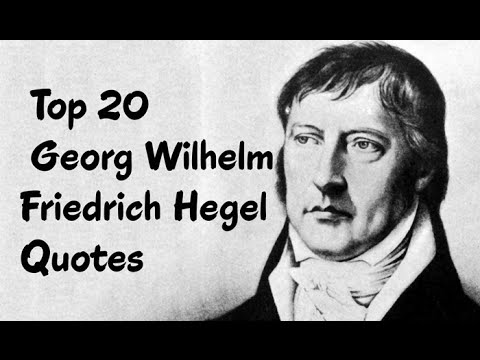 Top 20 Georg Wilhelm Friedrich Hegel Quotes - The German philosopher