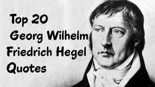 A List Of Famous Georg Wilhelm Friedrich Hegel Quotes