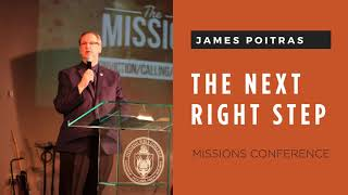The Next Right Step - James Poitras - Missions Conference 2017