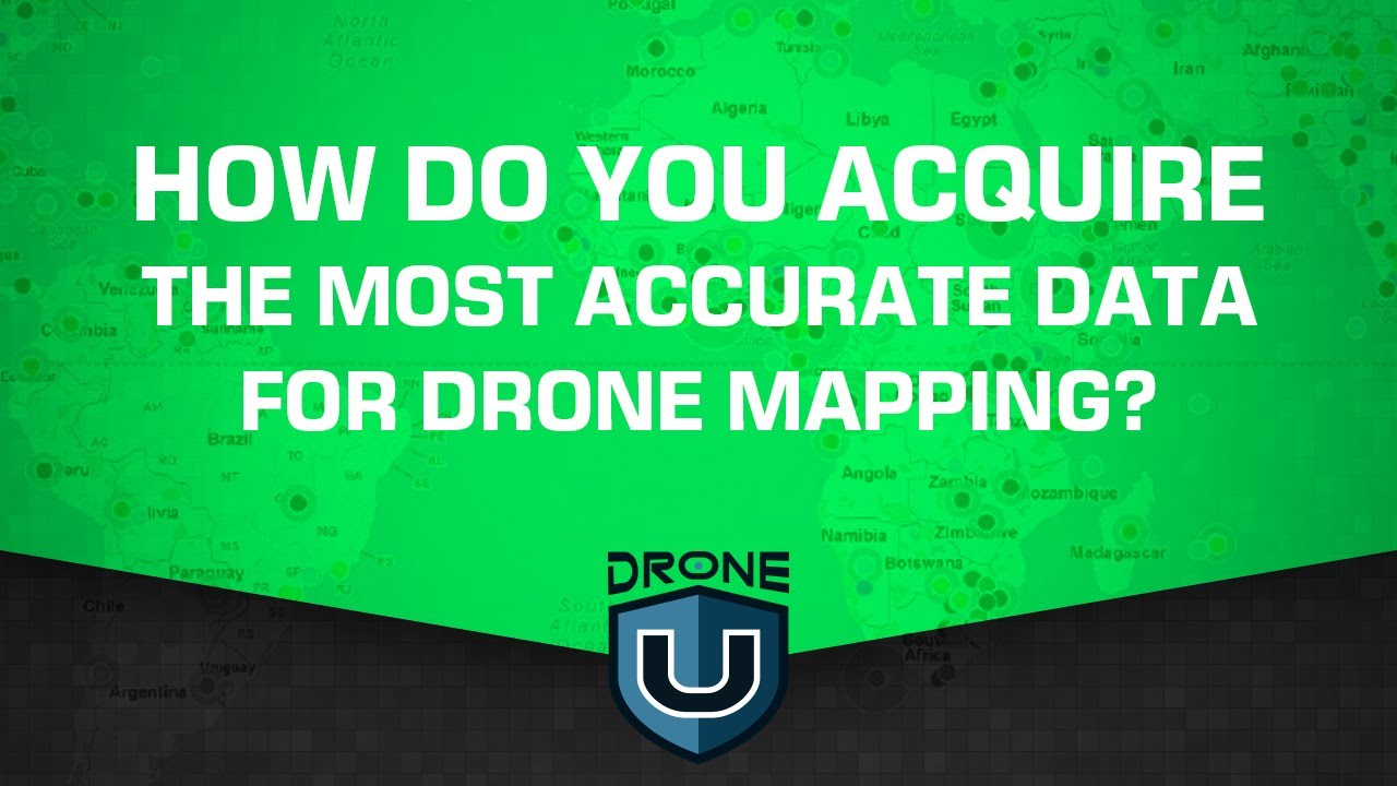 How Do You Acquire the Most Accurate Data for Drone Mapping?