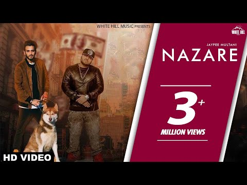 Nazare(Full Song) Jaypee Multani ft Deep Jandu-Pav Dharia-New Punjabi Songs 2017 -Punjabi Songs 2017