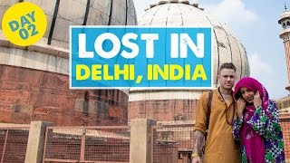 GETTING LOST IN OLD DELHI, INDIA - Day 2 | India Vlog 02