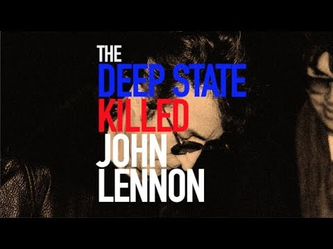 The Deep State Killed John Lennon (Special Release)