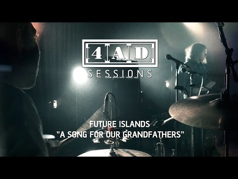 Future Islands - A Song For Our Grandfathers (4AD Session)