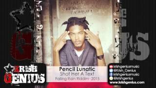 Pencil Lunatic - Shot Her A Text [Falling Rain Riddim] August 2015