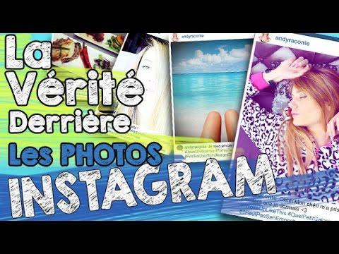 la vérité derrière les photos instagram - andy