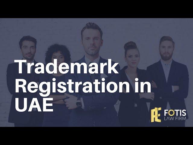 Trademark Registration in UAE   How to Register a Trademark in UAE   Fotis Law