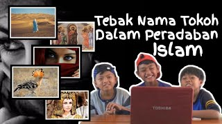 Tebak Nama Tokoh Dalam Peradaban Islam