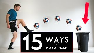 15 EASY WAYS to Play Football AT HOME