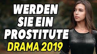 Neue DRAMA auf deutsch 2019 - Werden SIE EIN PROSTITUTE / ein ganzer film auf deutsch, DRAMA 2019