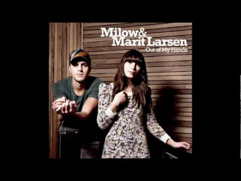 Milow & Marit Larsen - Out of My Hands.mp4