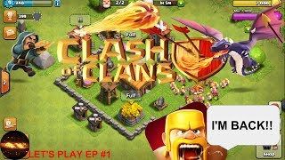 CLASH OF CLANS | EP: 1 | I'M BACK