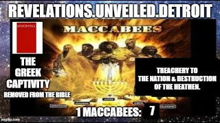 1 MACCABEES: 7.  The TREACHERY to The Nation & The DESTRUCTION of The Heathen.