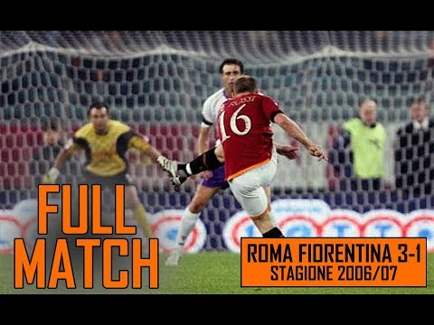 Roma Fiorentina 3-1 | Full Match Stagione 2006/07 - YouTube