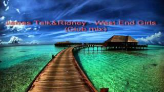 James Talk & Ridney - West End Girls (club mix)