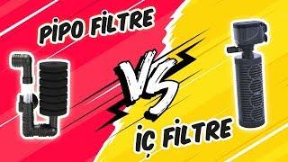 Pipo Filtre mi İç Filtre mi ? Akvaryum Filtre İncelemesi