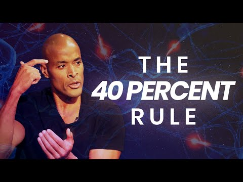 THE 40 PERCENT RULE - Powerful Motivational Video | David Goggins